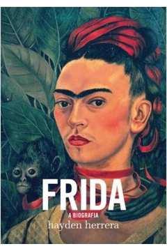 Frida. A Biografia