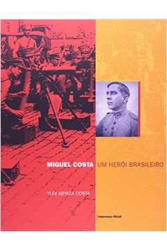 Miguel Costa: um herói brasileiro
