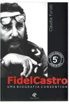 FIDEL CASTRO UMA BIOGRAFIA CONSENTIDA