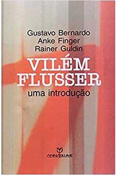 Vilem Flusser: Uma Introducão