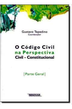 Código Civil na Perspectiva Civil - Constitucional, O