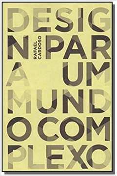 DESIGN PARA UM MUNDO COMPLEXO - (UBU EDITORA)